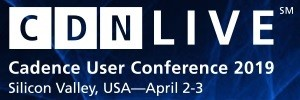 CDNLive Silicon Valley 2019, April 2-3, 2019